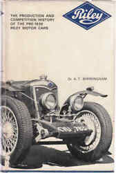 Riley - The Production And Competition History Of The Pre-1939 Riley Motor Ca...