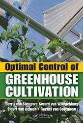 Optimal Control of Greenhouse Cultivation Hardcover by Van Straten Gerrit; ...
