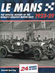 Le Mans 1923 - 1929 - The Official History Of The World's Greatest Motor Race