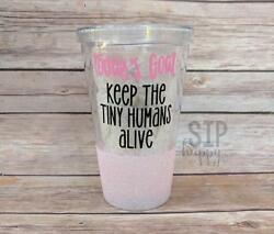 Today's Goal Keep The Tiny Humans Alive Tumbler