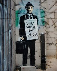 Banksy graffiti art Will Work for Idiots Giclee Canvas Print 12quot;x16quot;