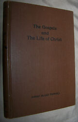 Rare 1923 The Gospels And The Life Of Christ By Josiah Blake Tidwell Hardcover