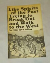 Minerva Allen Like Spirits Of The Past Trying To Break Out And Walk To The West