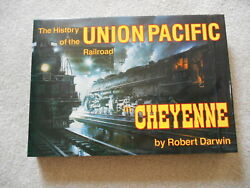 The History Of The Union Pacific Railroad In Cheyenne A Pictorial Odyssey