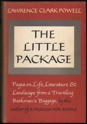 Lawrence Clark Powell / Little Package Pages On Life Literature And Landscape 1st