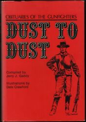 Jerry J Gaddy / Dust To Dust Obituaries Of The Gunfighters Signed 1st Ed 1977