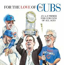NEW - For the Love of the Cubs: An A-Z Primer for Cubs Fans of All Ages