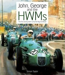 John George And The Hwms - The First Racing Team To Fly The Flag For Britain...