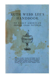 Handbook Of Early American Pressed Glass Patterns By Ruth W. Lee 1984,...