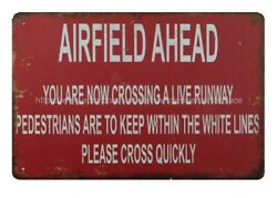 Garage Signs Airfield Ahead You Are Now Crossing A Live Runway Metal Tin Sign