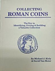 Collecting Roman Coins New By Michael J Kiely And David Van Meter 1989 Laurion