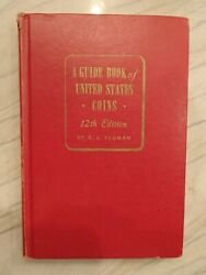 A Guide Book Of Us Coins 12th Edition By R.s. Yeoman 1959 - Autographed
