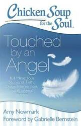 Chicken Soup for the Soul: Touched by an Angel: 101 Miraculous Stori VERY GOOD