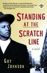 Standing at the Scratch Line: A Novel Strivers Row Paperback GOOD