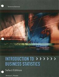 Introduction To Business Statistics By Weiers 7th Edition Looseleaf