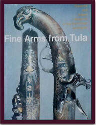 Fine Arms From Tula Firearms And Edged Weapons In The Hermitage Vintage Book