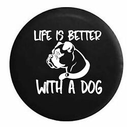 Spare Tire Cover Life Is Better With Dog Boxer Pug Boston Terrier Jk Accessories