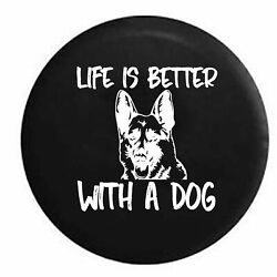 Spare Tire Cover Life Is Better With A Dog German Sheppard K9 Jk Accessories