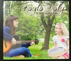 Kayla Daly - A Day At The Fair - Cd 2012 New, Sealed