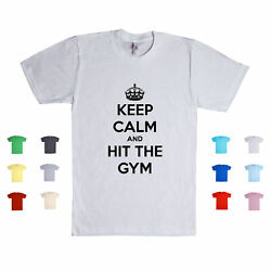 Keep Calm And Hit The Gym Lifestyle Fitness Goal Athletic Sports Unisex T Shirt