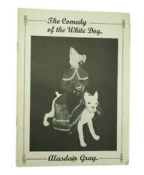 The Comedy Of The White Dog By Alasdair Gray Rare 1979 1st Edition. Signed