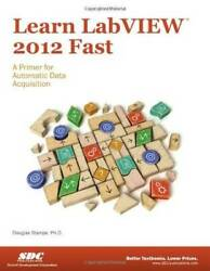Learn Labview 2012 Fast - Perfect Paperback By Doug Stamps - Good