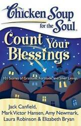 Chicken Soup for the Soul: Count Your Blessings: 101 Stories of Grat VERY GOOD