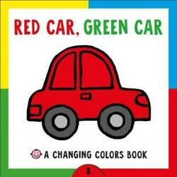 Red Car Green Car: A Changing Colors Book Board book By Priddy Roger GOOD