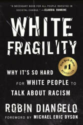 White Fragility: Why It#x27;s So Hard for White People to Talk About Racism GOOD