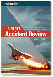 A Pilotand039s Accident Review By John Lowery Isbn 978-1-61954-217-4 Asa-acc-rev