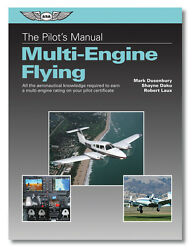 The Pilotand039s Manual Multi-engine Flying Full Color Isbn 978-1-61954-266-2
