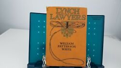 Lynch Lawyers By William Patterson White. 1920
