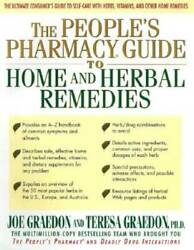 The People#x27;s Pharmacy Guide to Home and Herbal Remedies Hardcover GOOD