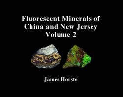Jh17956 New Book Fluorescent Minerals Of China And New Jersey Vol 2
