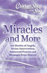 Chicken Soup for the Soul: Miracles and More: 101 Stories of Angels Divi GOOD