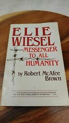 Elie Wiesel : Messenger to All Humanity by Robert McAfee Brown 1983 Trade... $16.99