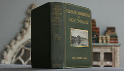 Rare Antique Book Old Paths And Legends Of East Coast 1908 Illustrated + Map