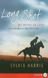 Long Shot My Bipolar Life And The Horses Who Saved Me