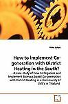 How To Implement Co-generation With District Heating In The South
