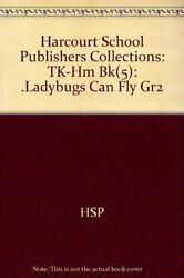 Harcourt School Publishers Collections Tk-hm Bk[5].ladybugs Can Fly Gr2