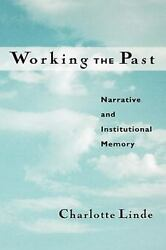 Working The Past Narrative And Institutional Memory By Charlotte Linde...