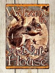 Neutral Wall Art Welcome To The Nut House Squirrel Metal Tin Sign