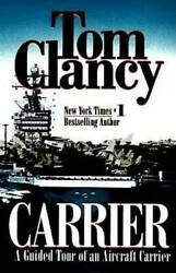 Carrier A Guided Tour Of An Aircraft Carrier Tom Clancyand039s Military Ref - Good