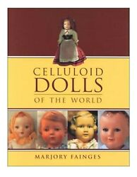Celluloid Dolls Of The World. Hardcover Book