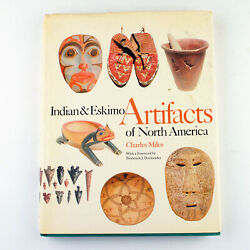 Indian And Eskimo Artifacts Of North America By Charles Miles 1963 Hardcover