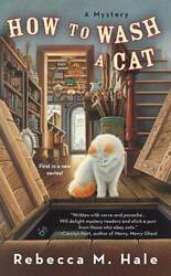 How to Wash a Cat Cats and Curios Mystery Mass Market Paperback VERY GOOD