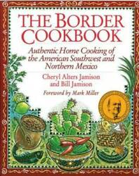 The Border Cookbook: Authentic Home Cooking of the American Southwest and GOOD