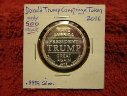 2016 Donald Trump Campaign Token, .999 Silver, Only 500 Minted Invpt
