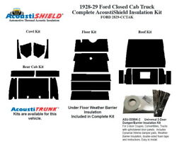 1928 1929 Ford Model A Closed Cab Truck Complete Acoustic Insulation Kit
