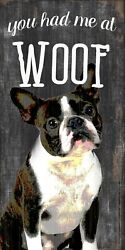 BOSTON TERRIER YOU HAD ME AT WOOF WOOD SIGN 5 x 10 BRAND NEW